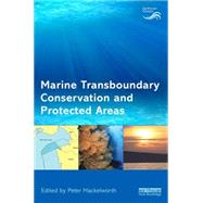 Marine Transboundary Conservation and Protected Areas by Mackelworth; Peter, 9781138851139