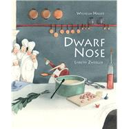 Dwarf Nose by Hauff, Wilhelm; Zwerger, Lisbeth; Bell, Anthea, 9789888341139