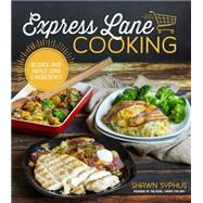 Express Lane Cooking 80 Quick-Shop Meals Using 5 Ingredients by Syphus, Shawn, 9781624141140