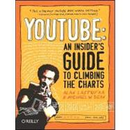 Youtube: An Insider's Guide to Climbing the Charts by Dean, Michael, 9780596521141