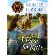 A Horse for Kate by Ferrell, Miralee, 9780781411141