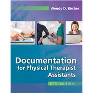 Documentation for Physical Therapist Assistants by Bircher, Wendy D., 9780803661141
