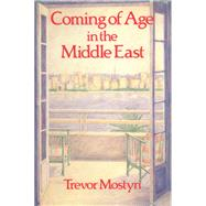 Coming Of Age In The Middle East by Mostyn,Trevor, 9781138971141