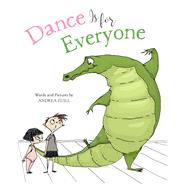 Dance Is for Everyone by Zuill, Andrea, 9781454921141