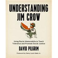 Understanding Jim Crow by Pilgrim, David; Gates, Henry Louis, 9781629631141