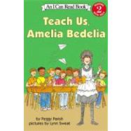 Teach Us, Amelia Bedelia by Parish, Peggy, 9780060511142