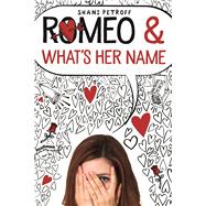 Romeo & What's Her Name by Petroff, Shani, 9781250111142