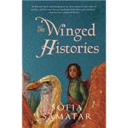 The Winged Histories by Samatar, Sofia, 9781618731142