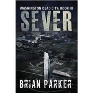 Sever by Parker, Brian, 9781682611142