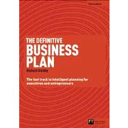 The Definitive Business Plan The Fast Track to Intelligent Planning for Executives and Entrepreneurs by Stutely, Richard, 9780273761143