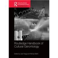 Routledge Handbook of Cultural Gerontology by Twigg; Julia, 9780415631143