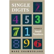 Single Digits: In Praise of Small Numbers by Chamberland, Marc, 9780691161143