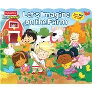 Fisher-Price Little People Let's Imagine on the Farm by Fisher-Price, 9780794431143