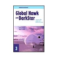 Innovative Development Global Hawk and DarkStar- Transitions Within and Out of the HAE UAV ACTD Program (2002) by Drezner, Jeffrey A., 9780833031143