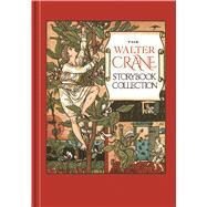 The Walter Crane Storybook Collection by Crane, Walter, 9781606601143