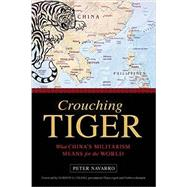 Crouching Tiger by NAVARRO, PETER; CHANG, GORDON G., 9781633881143