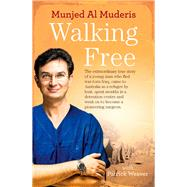 Walking Free by Al-muderis, Munjed; Weaver, Patrick (CON), 9781760291143