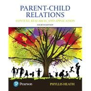 Parent-Child Relations Context, Research, and Application by Heath, Phyllis, 9780134461144