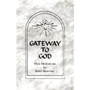 Gateway to God by Heavener, Jessie, 9781413471144