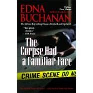 The Corpse Had a Familiar Face by Buchanan, Edna, 9781439141144