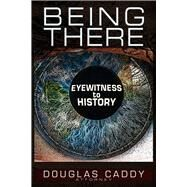 Being There by Caddy, Douglas, 9781634241144