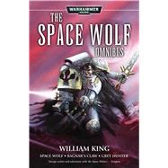 The Space Wolf Omnibus by King, William, 9781785721144