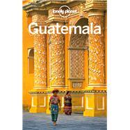 Lonely Planet Guatemala by Vidgen, Lucas; Schechter, Daniel C., 9781786571144