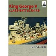 King George V Class Battleships by Chesneau, Roger, 9781848321144
