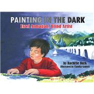 Painting in the Dark by Burk, Rachelle, 9781943431144