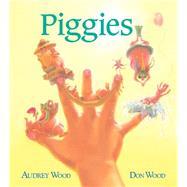 Piggies by Wood, Audrey; Wood, Don, 9780544791145