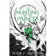 The Hunting of the Princes by Hamilton, Peter F.; Eason, Rohan, 9781447291145