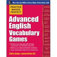 Practice Makes Perfect Advanced English Vocabulary Games by Gunn, Chris, 9780071841146