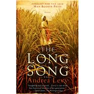 The Long Song A Novel by Levy, Andrea, 9780312571146