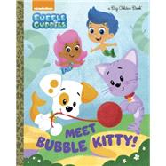 Meet Bubble Kitty! (Bubble Guppies) by MAN-KONG, MARYUNTEN, EREN, 9780553521146