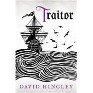Traitor by Hingley, David, 9780749021146