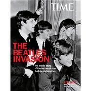 TIME The Beatle Invasion! by Spitz, Bob, 9781618931146