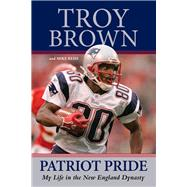 Patriot Pride by Brown, Troy; Reiss, Mike, 9781629371146