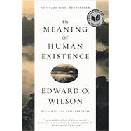 The Meaning of Human Existence by Wilson, Edward O., 9781631491146