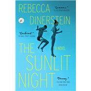 The Sunlit Night by Dinerstein, Rebecca, 9781632861146