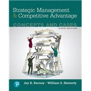 Strategic Management and Competitive Advantage Concepts and Cases by Barney, Jay B.; Hesterly, William S., 9780134741147