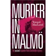 Murder in Malmo by Macleod, Torquil, 9780857161147