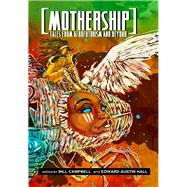 Mothership by Campbell, Bill; Hall, Edward Austin, 9780989141147