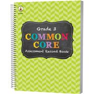 Common Core Assessment Record Book, Grade 3 by Carson-Dellosa Publishing Company, Inc., 9781483811147