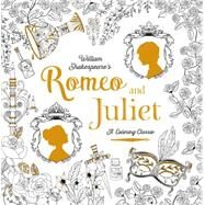 Romeo and Juliet by Shakespeare, William; Janine, Bethan; Metallinou, Renia, 9781524701147