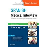 Spanish and the Medical Interview: A Textbook for Clinically Relevant Medical Spanish by Ortega, Pilar, M.D., 9780323371148