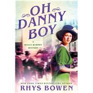 Oh Danny Boy A Molly Murphy Mystery by Bowen, Rhys, 9781250081148
