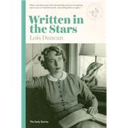 Written in the Stars: Early Stories by Duncan, Lois, 9781939601148