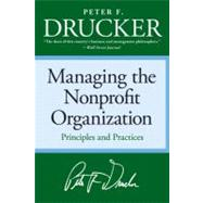 Managing the Non-Profit Organization: Practices and Principles by Drucker, Peter Ferdinand, 9780060851149