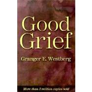 Good Grief by Westberg, Granger E., 9780800611149