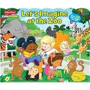 Fisher-Price Little People Let's Imagine at the Zoo by Fisher-Price, 9780794431150